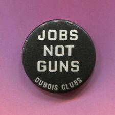 Mid 1960s  Anti Vietnam War  DuBois Clubs  Communist  Jobs not Guns  protest pin