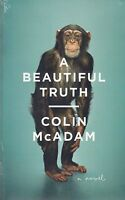A Beautiful Truth BRAND NEW BOOK by Colin McAdam (Paperback 2013)