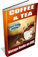 COFFEE & TEA ~ Vintage Books on DVD ~ cultivation, trade, history, tea leaves