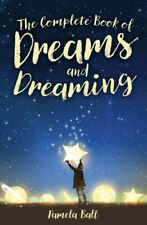 The Complete Book of Dreams and Dreaming Hardback Book by Pamela Ball