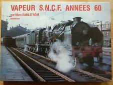 VAPEUR S.N.C.F. ANNEES 60 M. DAHLSTROM TRAIN CHEMIN DE FER