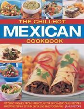 Le chili-hot Méxicain Livre de recettes: Brûlant Dishes from Mexique, avec 90