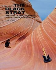 Pink Floyd: The Black Strat: A History of David Gilmour's Black Fender Stratocas