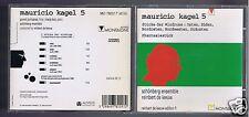 KAGEL CD 5 STUCKE DER WINDROSE / REINBERT DE LEEUW / SCHONBERG ENSEMBLE