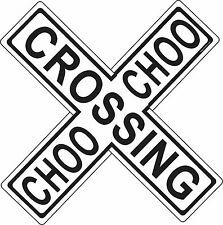 CHOO CHOO CROSSING CROSSBUCK SIGN // TRAIN // LOCOMOTIVE / RAILROAD CROSSING