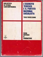Vogelsang, L'ESERCITO TEDESCO E IL PARTITO NAZIONAL SOC..., Il saggiatore 1966