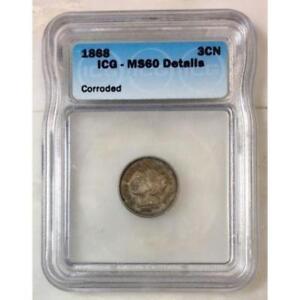 1868 Three Cent Nickel ICG MS60 Details *Rev Tye's* #430155