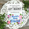 Friend Gift Magnet * DecoWords * Our Exclusive Design Made in USA New *
