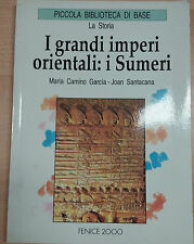 I GRANDI IMPERI ORIENTALI:I SUMERI-GARCIA/SANTACANA-FENICE2000-1995 - M