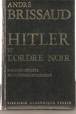 HITLER  ET L'ORDRE NOIR-ANDRE BRESSAUD- 1969---IN FRENCH