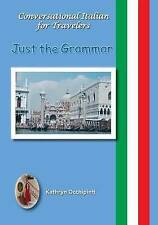 Conversational Italian for Travelers: Just the Grammar by Kathryn Occhipinti