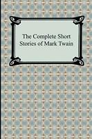 The Complete Short Stories of Mark Twain  Digireads com Classic