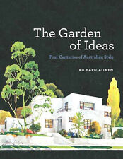 THE GARDEN OF IDEAS - FOUR CENTURES OF AUSTRALIAN STYLE - NOW SCARCE
