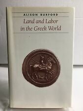 Land And Labor In The Greek World Alison Burford HC/DJ Johns Hopkins