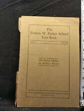 Francis W. Parker School Year Book Volume I.  June, 1912 Chicago Original