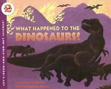 What Happened to the Dinosaurs? (Lets-Read-and-Find-Out Science 2) by BRANLEY,