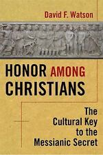 Honor Among Christians: The Cultural Key to the Messianic Secret, David Watson,