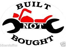 BUILT NOT BOUGHT MOTORCYCLE HELMET STICKER HARD HAT STICKER TOOL BOX STICKER