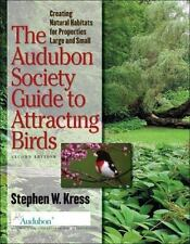 The Audubon Society Guide to Attracting Birds: Creating Natural Habitats for Pro