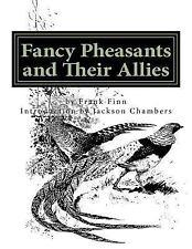 Raising Pheasants: Fancy Pheasants and Their Allies : Raising Pheasants Book...