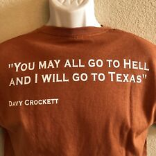 Davy Crockett T-Shirt You May All Go to Hell and I Will Go to TX M Burnt Orange