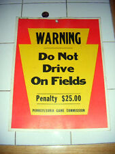 1978 hunting sign Pa.Game Com.Warning Do Not Drive On Fields penalty $25.00 SEE