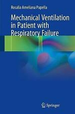 Mechanical Ventilation in Patient with Respiratory Failure by Rosalia...