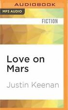 Love on Mars by Justin Keenan (2016, MP3 CD, Unabridged)