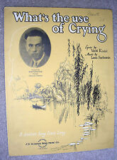 1926 WHAT'S THE USE OF CRYING Vintage Sheet Music KEN WIDENOR Forbstein, Kindel