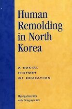 Human Remolding In North Korea: A Social History Of Education: By Hyung-chan ...