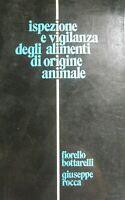 ISPEZIONE E VIGILANZA DEGLI ALIMENTI DI ORIGINE ANIMALE -BOTTARELLI E ROCCA 1977