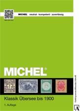 MICHEL Katalog Übersee Klassik bis 1900 1.Auflage Dez 2017 catalogue ersch. NEU!