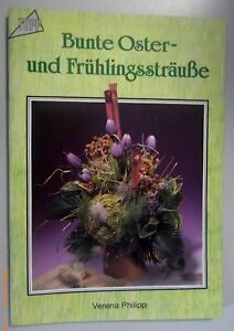 Bunte Oster - und Frühlingssträuße  Verena Philipp