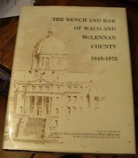 The Bench and Bar of WACO and McLENNAN COUNTY 1849-1976 TEXAS HISTORY Rare!!