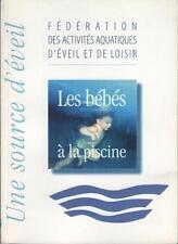 Les Bébés à la Piscine : Une Source d'Eveil - FAAEL - Michel Pansu NATATION BEBE