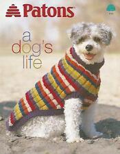 A Dog's Life Knitting Instruction Patterns Cute Dog Sweaters Paton #939