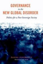 Governance in the New Global Disorder: Politics for a Post-Sovereign Society, In