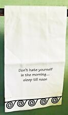 """New Linen Guest Towel """"Don't Hate Yourself In The Morning - Sleep Until Noon"""""""
