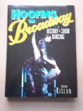 Hoofing on Broadway: History of Show Dancing by Richard Kislan (Hardback, 1987)