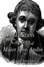 Vindication of the Captors of Major John Andre by Egbert Benson (2016,...