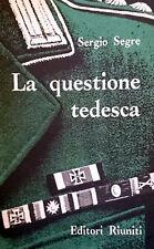 SERGIO SEGRE LA QUESTIONE TEDESCA EDITORI RIUNITI 1961 INTONSO