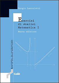 Esercizi di analisi matematica 1 Sergio Lancelotti