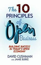 The 10 Principles of Open Business : Building Success in Today's Open Economy...