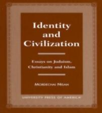 Identity and Civilization : Essays on Judaism, Christianity, and Islam Make Offr