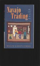 Navajo Trading : The End of an Era (Signed) (First Edition Hardcover)