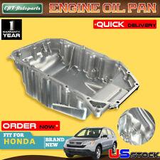 Engine Oil Pan Sump for Honda CR-V CRV EX LX  l4 2.4L 2007-2009 Aluminum HOP15A
