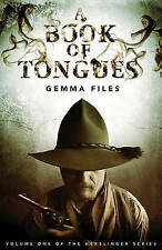 A Book of Tongues by Gemma Files (Paperback, 2010)