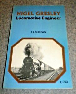 Nigel Gresley: Locomotive Engineer by F.A.S. Brown (Paperback, 1975)