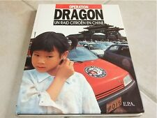 LIVRE : OPERATION DRAGON UN RAID CITROEN EN CHINE 1988