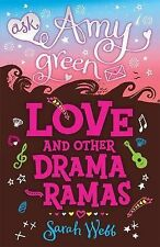 Ask Amy Green: Love and Other Drama-Ramas, Webb, Sarah